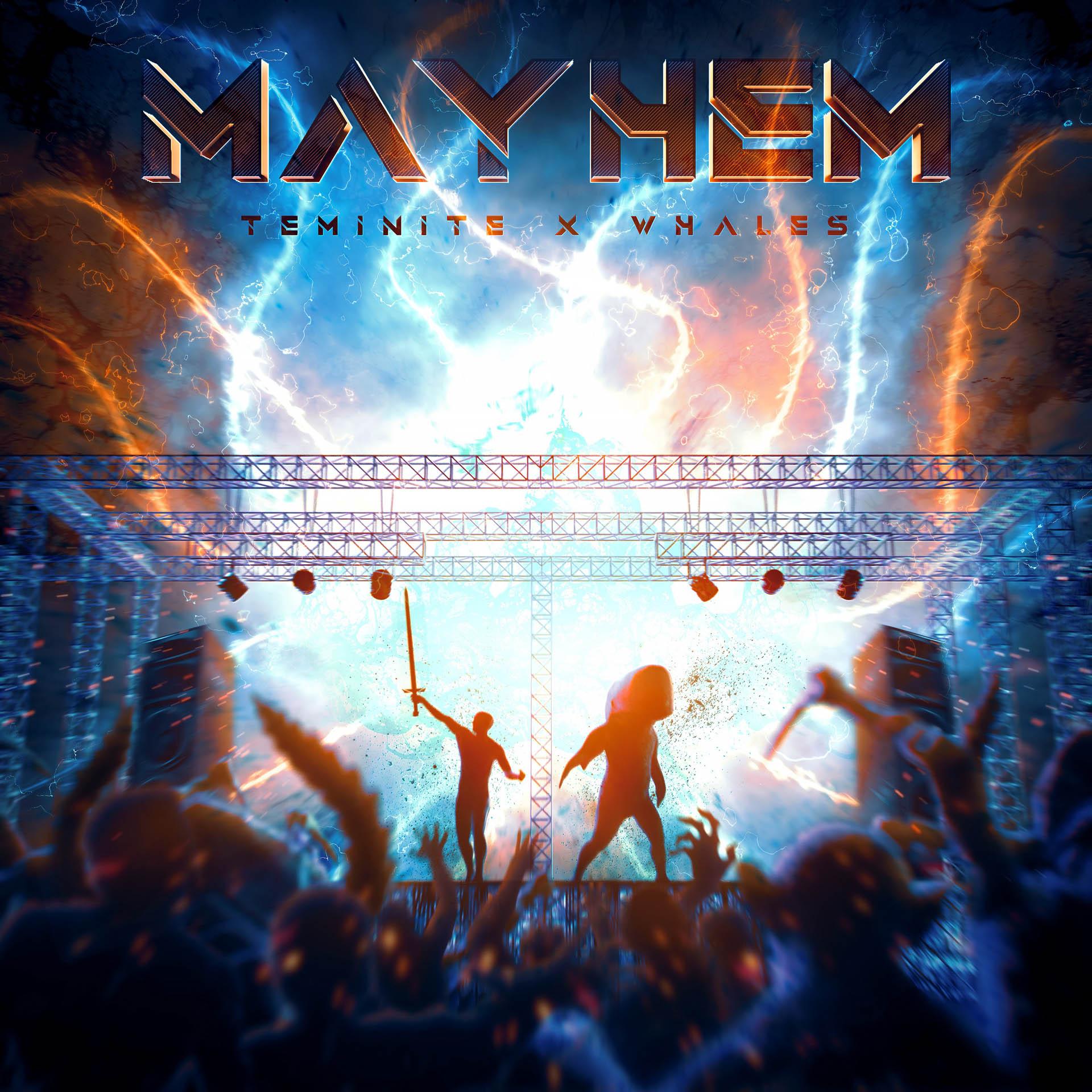 Teminite x Whales - Mayhem