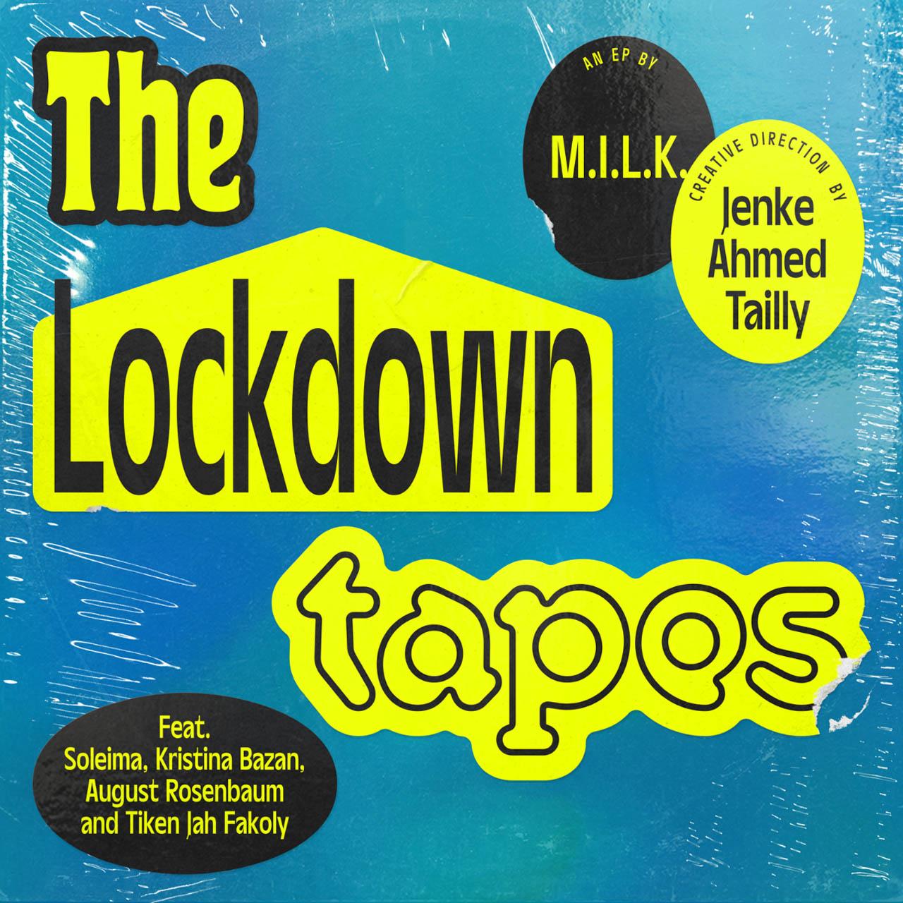 MILK - The Lockdown Tapes