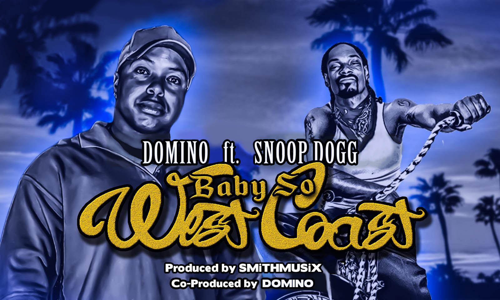 Baby So West Coast - Domino and Snoop Dogg