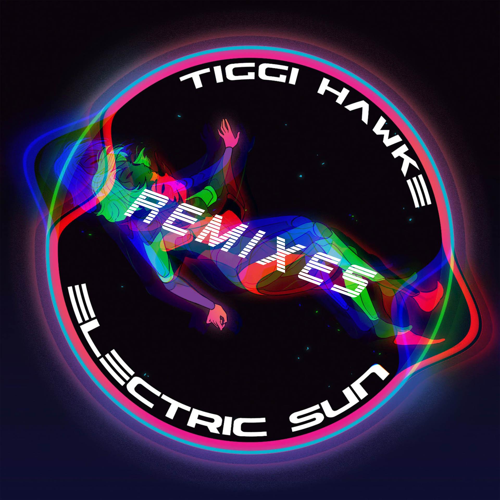 ELECTRIC SUN REMIX - TIGGI HAWK