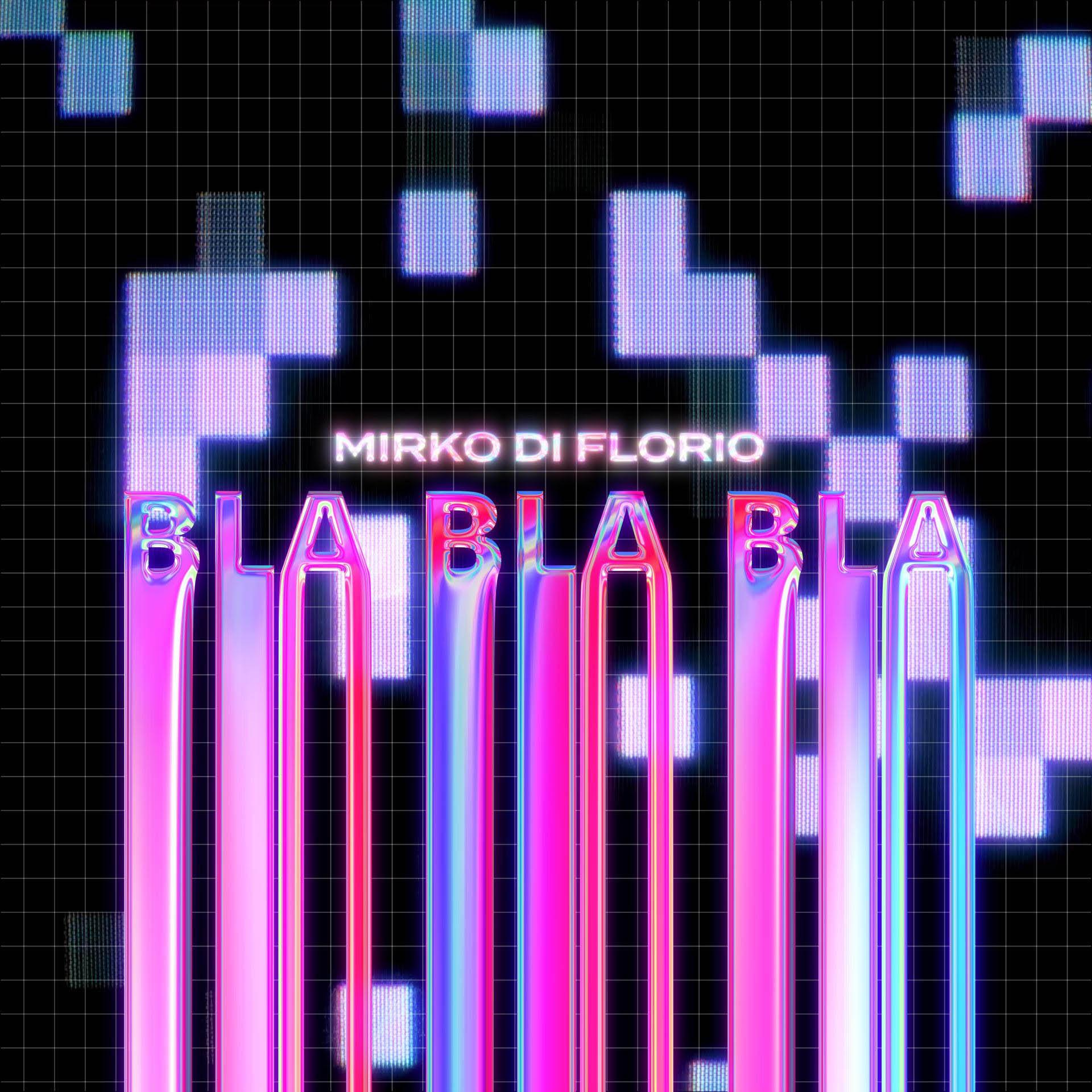 Bla Bla Bla - Mirko Di Florio